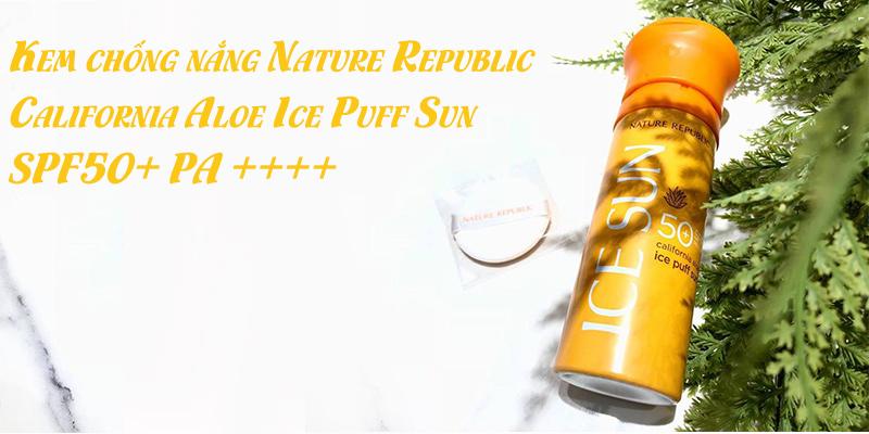 Kem chống nắng Ice Puff Sun Nature Republic SPF50+ PA+++